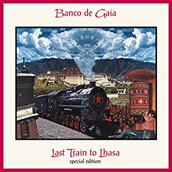Last Train to Lhasa (Special Edition)