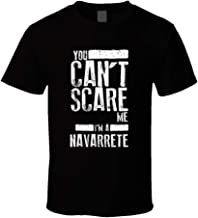 You Can't Scare Me I'm a Navarrete Last Name Family Group T Shirt