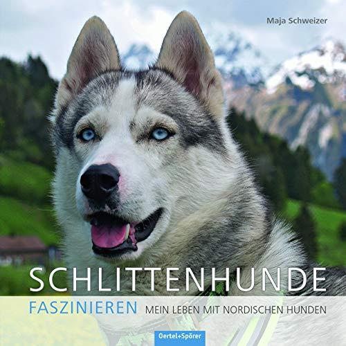 Schlittenhunde faszinieren: Mein Leben mit nordischen Hunden