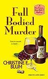 Full Bodied Murder (Rose Avenue Wine Club Mystery Book 1)