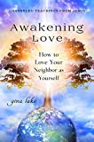 Awakening Love: How to Love Your Neighbor as Yourself (English Edition)