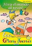 Viva El Mundo Al Reves. Lee Con.... (Lee Con Gloria Fuertes)