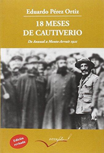 18 meses de cautiverio: De Annual a Monte Arruit 1921 (Leer y Viajar)