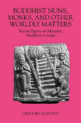 Buddhist Nuns, Monks, and Other Worldly Matters: Recent Papers on Monastic Buddhism in India (Studies in the Buddhist Traditions)