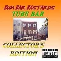 Tube Bar Collector's Edition [2-CD Set] by Bum Bar Bastards