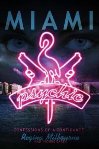 Miami Psychic: Confessions of a Confidante (English Edition)