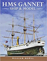 Hms Gannet: Ship and Model
