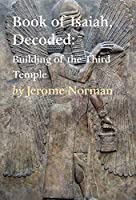 The Book of Isaiah, Decoded: Building of the Third Temple