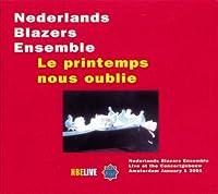 Le Printemps Nous Oublie: Nederlands Blazers Ensemble