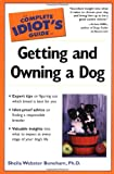 The Complete Idiot's Guide® to Getting and Owning a Dog