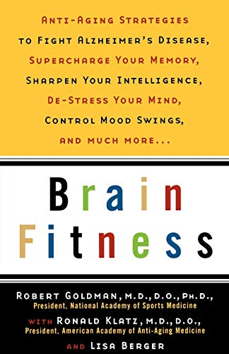 51cHW1E9GkL - Brain Fitness: Anti-Aging to Fight Alzheimer's Disease, Supercharge Your Memory, Sharpen Your Intelligence, De-Stress Your Mind, Control Mood Swings, and Much More
