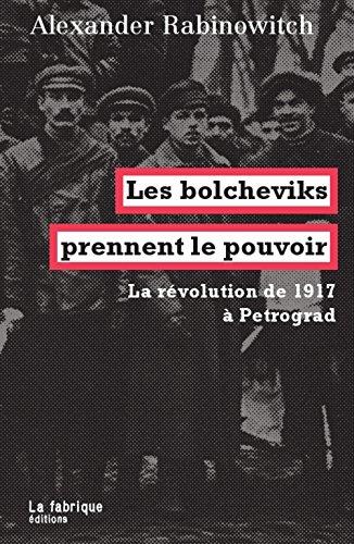 Les bolcheviks prennent le pouvoir