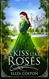 A Kiss like Roses: Beauty and the Beast (Fairy Tale Synergy Book 1)