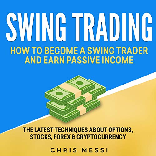 Swing Trading: How to Become a Swing Trader and Earn Passive Income Titelbild