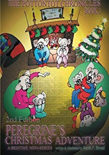 Peregrine's Christmas Adventure, 2nd Edition: Book I The Pottontot Chronicles