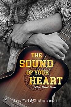 The Sound of Your Heart (College Bound Book 3) by [Laura Ward, Christine Manzari]