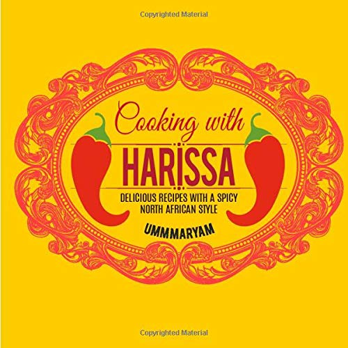 Cooking With Harissa: Delicious Recipes With a Spicy North African Style