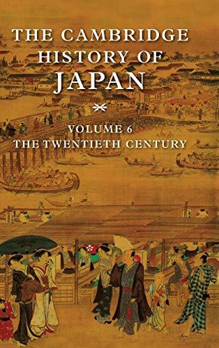 The Cambridge History of Japan, Vol. 6: The Twentieth Century (Volume 6)