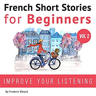 French: Short Stories for Beginners + French Audio Vol 2                   Auteur(s):                                                                                                                                 Frederic Bibard                               Narrateur(s):                                                                                                                                 Kathleen Mertens,                                                                                        Mariem Nouni,                                                                                        Frederic Bibard                      Durée: 12 h et 9 min     2 évaluations     Au global 4,5