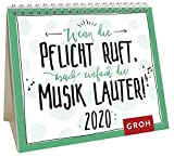 Wenn die Pflicht ruft, mach einfach die Musik lauter 2020: Mini-Monatskalender - Groh Redaktionsteam