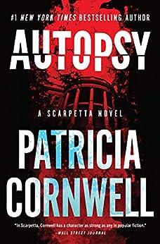 Autopsy: A Scarpetta Novel (Kay Scarpetta Book 25) by [Patricia Cornwell]