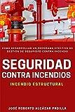 Seguridad Contra Incendio (Gestión Incendio Estructural): Cómo desarrollar un programa efectivo de Gestión de Seguridad contra Incendio