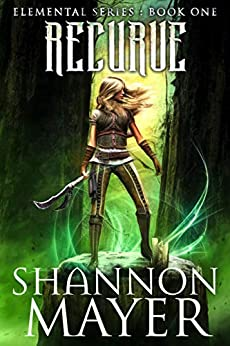 Recurve (The Elemental Series Book 1) by [Shannon Mayer]