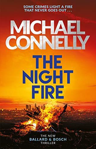 The Night Fire: A Ballard and Bosch Thriller (Ballard & Bosch 2)...