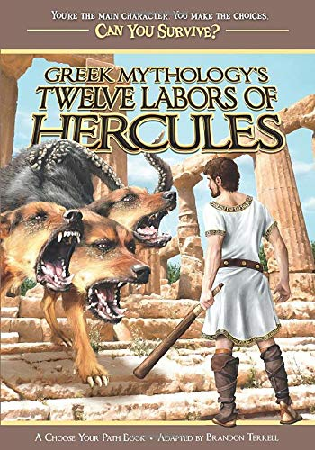 Greek Mythology's Twelve Labors of Hercules: A Choose Your Path Book (Can You Survive?)