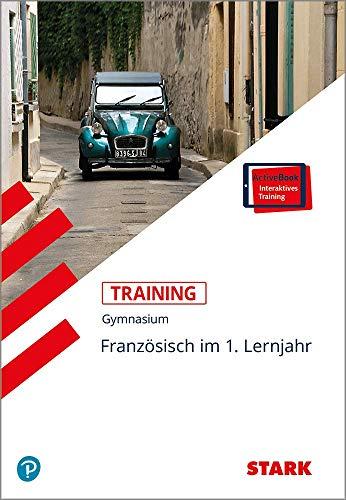 STARK Training Gymnasium - Französisch 1. Lernjahr