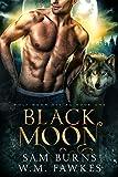 Black Moon (Wolf Moon Rising Book 1)