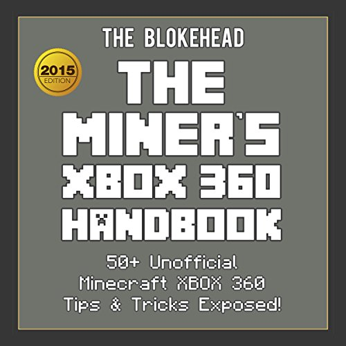 Couverture de The Miner's XBOX 360 Handbook: 50+ Unofficial Minecraft XBOX 360 Tips & Tricks Exposed!
