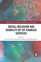Social Inclusion and Usability of ICT-enabled Services. (Routledge Studies in Technology, Work and Organizations)