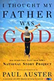 I Thought My Father Was God: And Other True Tales from NPR's National Story Project (English Edition)