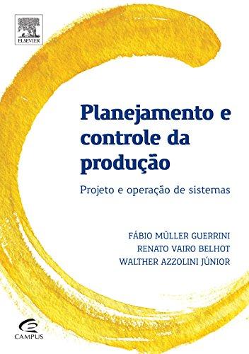 Planejamento e Controle da Produção. Projeto e Operação de Sistemas