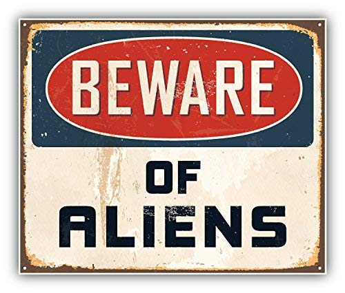 DG Graphics Beware of Aliens Vintage Sign Art Decor 5'' x 4'' Vinyl Decal Sticker Wall Window Any Smooth Surface