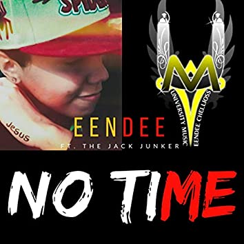 No Time (feat. The Jack Junker)