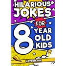 Hilarious Jokes For 8 Year Old Kids: An Awesome LOL Joke Book For Kids Filled With Tons of Tongue Twisters, Rib Ticklers, Side Splitters and Knock Knocks