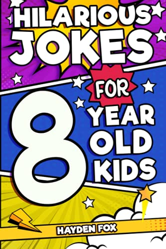 Hilarious Jokes For 8 Year Old Kids: An Awesome LOL Joke Book For Kids Filled With Tons of Tongue...