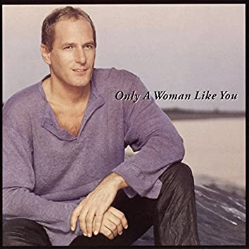 Only A Woman Like You