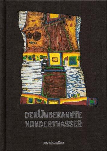 Der Unbekannte Hundertwasser - KUNST HAUS WIEN Ausstellungskatalog