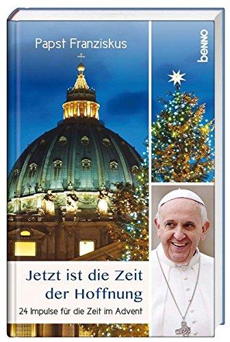 Adventskalender »Jetzt ist die Zeit der Hoffnung«: 24 Impulse für die Zeit im Advent