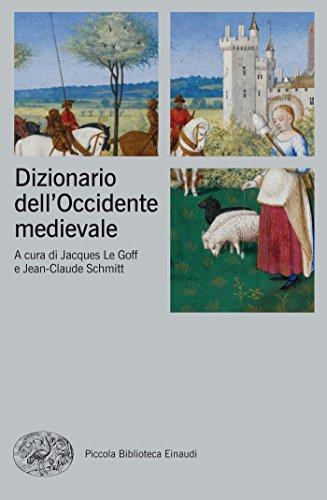 Dizionario dell'Occidente medievale: Due volumi (Piccola biblioteca Einaudi. Nuova serie Vol. 544)
