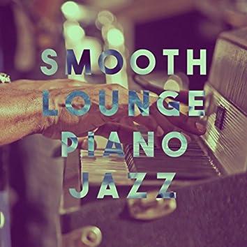 Smooth Lounge Piano Jazz