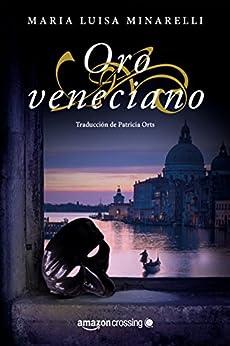 Oro veneciano (Misterios venecianos nº 2) de [Maria Luisa Minarelli, Patricia Orts Garcia]