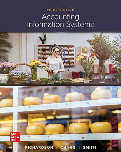 Compare Textbook Prices for Accounting Information Systems 3 Edition ISBN 9781259969539 by Richardson, Vernon,Chang, Chengyee,Smith, Rod