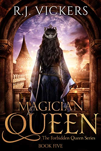 Magician Queen: A Young Adult Epic Fantasy (The Forbidden Queen Series Book 5) (English Edition)