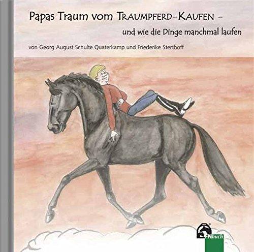 Papas Traum vom Traumpferd-kaufen - und wie die Dinge manchmal laufen
