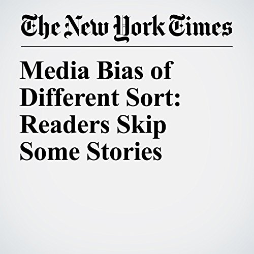 Media Bias of Different Sort: Readers Skip Some Stories copertina