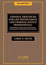 Criminal Procedure for Law Enforcement and Criminal Justice Professionals - 17th Edition